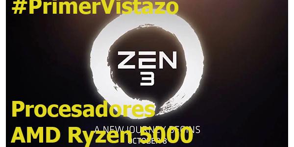 Las 5 cosas a saber de los nuevos procesadores AMD ZEN 3 / Ryzen 5000
