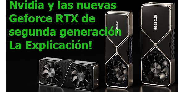Nvidia y las nuevas Geforce RTX Serie 30 EXPLICADAS!!! Parte 2.