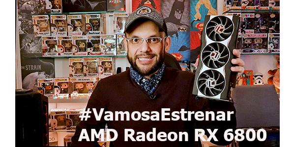 #VamosaEstrenar AMD Radeon RX6800