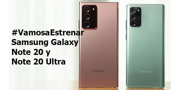 #VamosaEstrenar Samsung Galaxy Note 20 y Note 20 Ultra