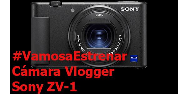 #VamosaEstrenar Sony ZV-1