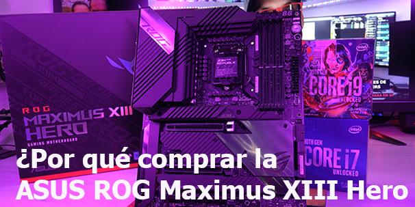 ¿Por qué comprar la ASUS ROG Maximus XIII Hero – Z590?