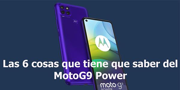 Las 6 cosas que tiene que saber del MotoG9 Power