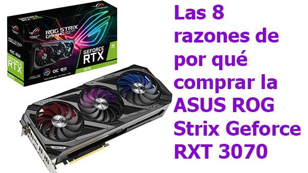 Las 8 razones de por qué comprar la ASUS ROG Strix Geforce…