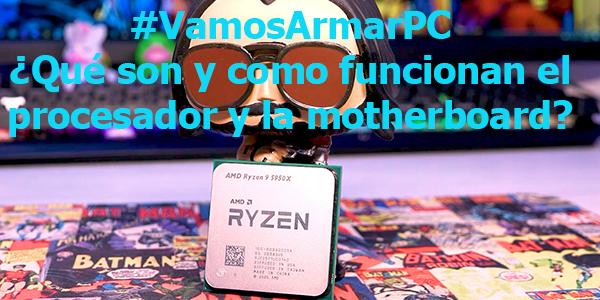 ¿Qué son y como funcionan el procesador y la motherboard?